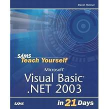 Sams Teach Yourself Microsoft Visual Basic .NET 2003 in 21 Days (2nd Edition)