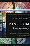 Image of Kingdom Conspiracy: Returning to the Radical Mission of the Local Church