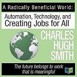 A Radically Beneficial World