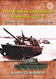 The Easter Offensive, Vietnam 1972. Volume 1: Invasion across the DMZ (Asia@War)