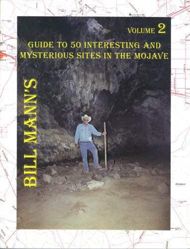 - Bill Mann's Guide to 50 Interesting and Mysterious Sites in the Mojave, Volume 2