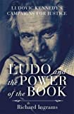 Ludo and the Power of the Book: Ludovic Kennedy's Campaigns for Justice