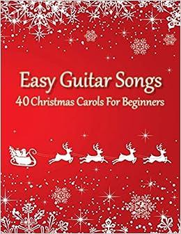 Easy Guitar Songs 40 Christmas Carols For Beginners Sheet Music Tabs Chords Lyrics Amazon Co Uk Johnson Thomas Books