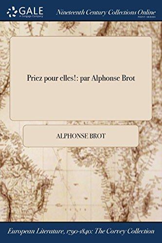 Priez pour elles!: par Alphonse Brot (French Edition)