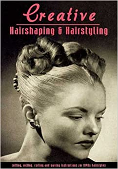 1940s Hairstyles- History of Women's Hairstyles 1947 Creative Hairshaping and Hairstyling You Can Do -- Cutting Rolling Curling and Waving Instructions  AT vintagedancer.com