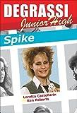 Spike, Loretta Castellarin and Ken Roberts, 155028925X