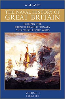 Naval History of Great Britain: Vol.4, 1805-1807