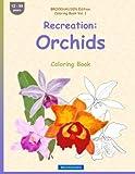 BROCKHAUSEN Edition Coloring Book Vol. 1 - Recreation - Orchids: Coloring Book (Volume 1)