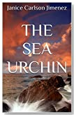 The Sea Urchin (Journeys of Salt and Light Book 1)