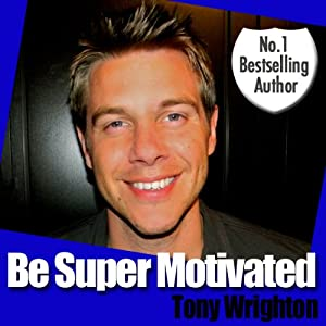 Be Super Motivated in 30 Minutes Audiobook