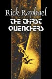 The Thirst Quenchers, Rick Raphael, 1463801386