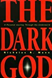 img - for The Dark God: A Personal Journey Through the Underworld book / textbook / text book