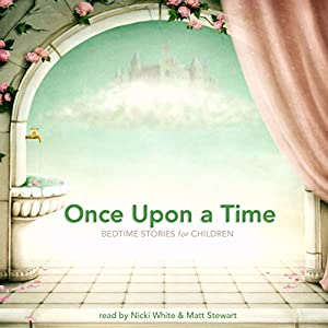 Once Upon a Time: Bedtime Stories for Children Audiobook