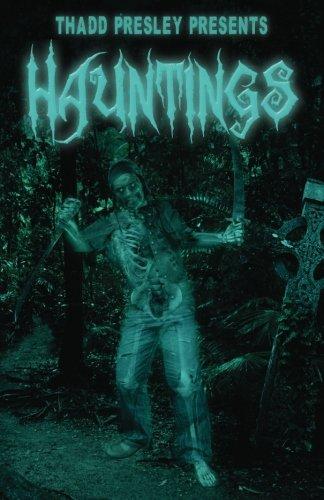 Thadd Presley Presents: Hauntings