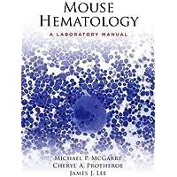 Mouse Hematology: A Laboratory Manual