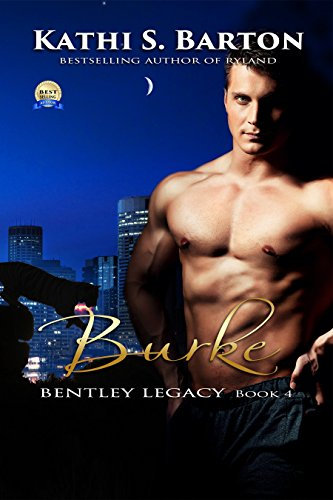 Kathi S. Barton - Burke: Bentley Legacy - Paranormal Erotic Romance