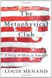 The Metaphysical Club, Louis Menand, 0374528497