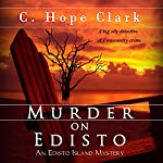 Murder on Edisto: The Edisto Island Mysteries, Volume 1 | C. Hope Clark