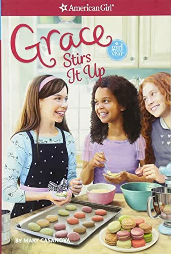 Grace Stirs it Up (American Girl-Girl of the Year)