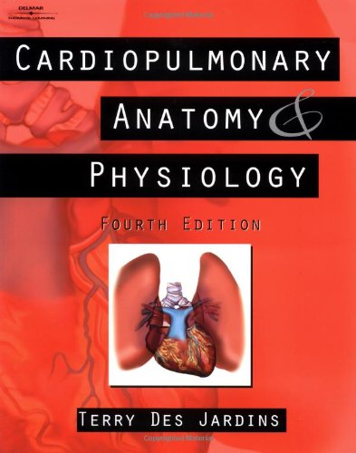 Cardiopulmonary Anatomy And Physiology  Essentials For Respiratory Care