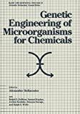 Genetic Engineering of Microorganisms for Chemicals (Basic Life Sciences), , 1468441442