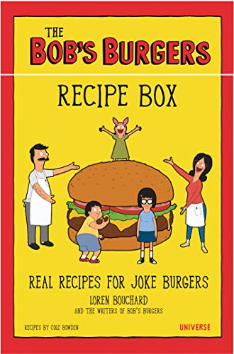 The Bob's Burgers Recipe Box: Real Recipes for Joke Burgers by Loren Bouchard, The Writers of Bob's Burgers