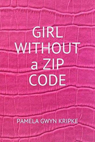 Girl Without A Zip Code  A Memoir