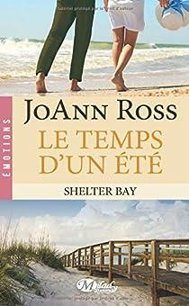 Shelter Bay, tome 2 : Le temps d'un été par Ross