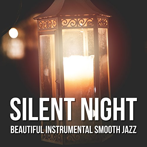 Silent Night: Beautiful Instrumental Smooth Jazz Songs for Deep Relaxation and Sleep, Evening Shadow, Soft Lounge Music, Good ()
