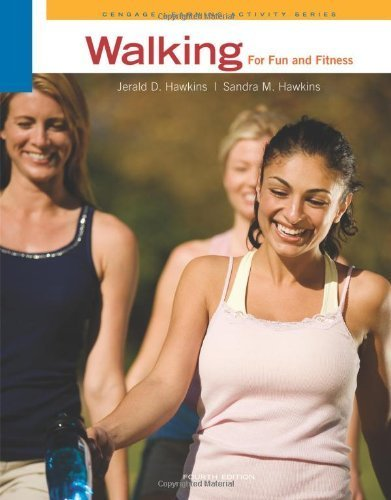 Walking for Fun and Fitness by Hawkins, Jerald D., Hawkins, Sandra M.. (Cengage Learning,2011) [Paperback] 4th Edition