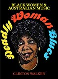 "Clinton Walker, ""Deadly Woman Blues: Black Women and Australian Music"" (NewSouth Books, 2018)"