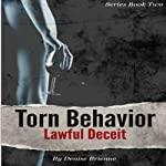 Torn Behavior Lawful Deceit: Book Two of the Torn Behavior Trilogy | Denise Brienne