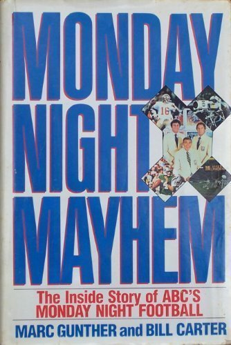 Monday Night Mayhem: The Inside Story of ABC's Monday Night