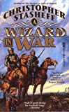 A Wizard In War: The Third Chronicle of the Magnus D'Armand, Rogue Wizard