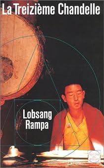 La treizième chandelle par Lobsang Rampa