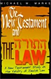 New Testament and the Law, Michael Marks, 0939513366