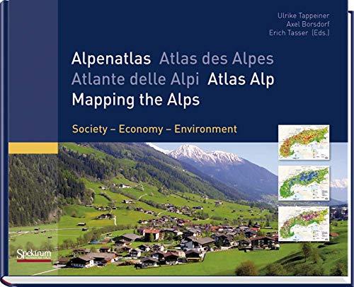 Alpenatlas: Society - Economy - Environment Gebundenes Buch – 15. Mai 2008 Ulrike Tappeiner Axel Borsdorf Erich Tasser Spektrum Akademischer Verlag
