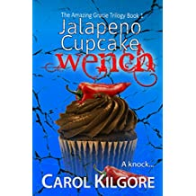 Jalapeno Cupcake Wench (The Amazing Gracie Trilogy, Book 1)