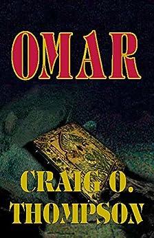 OMAR: A Novel (A Cary Parker Thriller Book 1) by [Thompson, Craig O.]