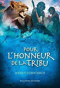Pour l'honneur de la tribu par Wendy Constance