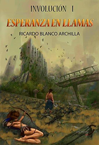 Esperanza en Llamas por Ricardo Blanco Archilla