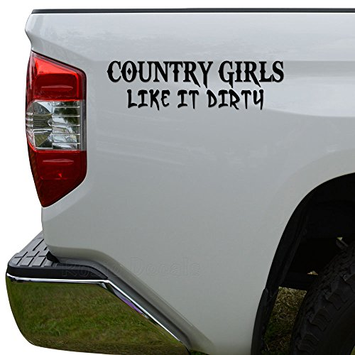 Funny Country Girls Like It Dirty Die Cut Vinyl Decal Sticker For Car Truck Motorcycle Window Bumper Wall Decor Size- [12 inch/30 cm] Wide Color- Gloss - Country Rd Kids
