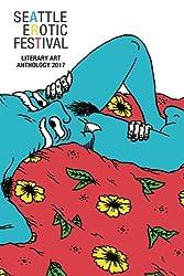 Seattle Erotic Art Festival Literary Art Anthology 2017