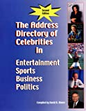 The Address Directory of Celebrities in Entertainment, Sports, Business and Politics, David R. Moore, 0975956906