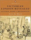 Victorian London Revealed, Eric De Mare, 0141390840