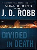 Divided in Death, J. D. Robb, 1594130442
