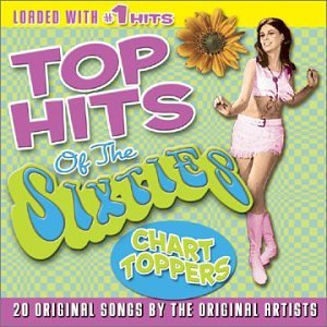 Top Hits Of The Sixties: Chart Toppers (Chart Toppers Rock Hits Of The 60s)