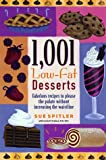 1001 Low-Fat Desserts, Sue Spitler and Linda Yoakam, 1572840285