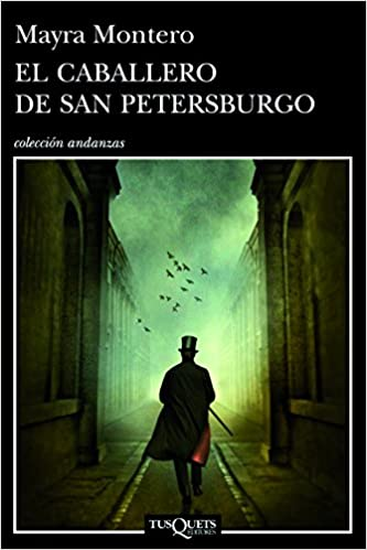 Amazon.com: El caballero de San Petersburgo (Coleccion Andanzas) (Spanish Edition) (9786074215366): Mayra Montero: Books