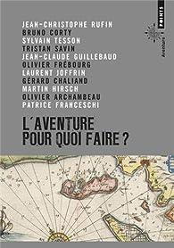 L'aventure, pour quoi faire ? par Sylvain Tesson
